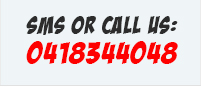SMS or Call Us 0418344048